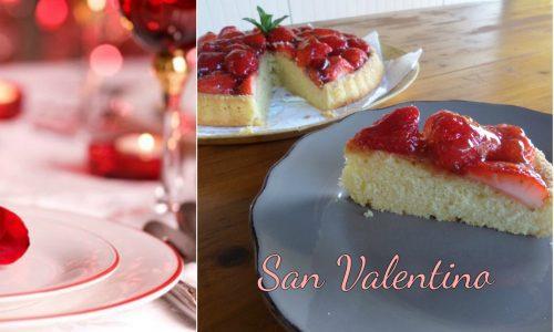 San Valentino – Le migliori ricette per trascorrerlo con chi ami